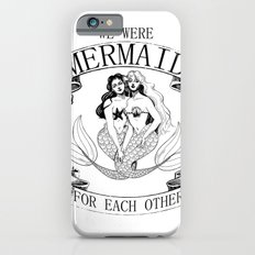 we were MERMAID for each other iPhone 6s Slim Case