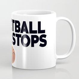 Basketball Never Stops Coffee Mug