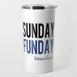 Sunday Funday Beachin' Travel Mug