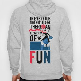 Mary Poppins Quote 3 Hoody