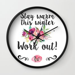 Stay warm this winter. Work Out! Wall Clock
