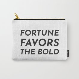Fortune favors the bold Carry-All Pouch