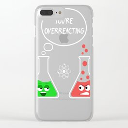 You're Overreacting Clear iPhone Case