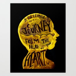 Pilgrimage is a Journey Art Print