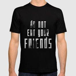 Do Not Eat Your Friends T-shirt