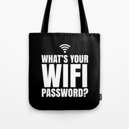 What's Your WiFi Password? (Black & White) Tote Bag
