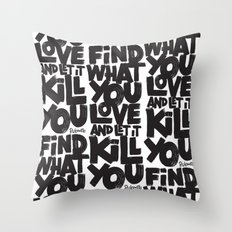 FIND WHAT YOU LOVE Throw Pillow