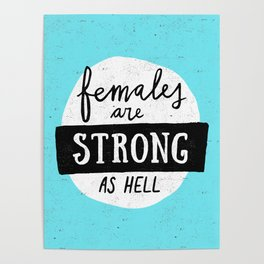 Females Are Strong As Hell Blue Poster