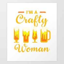 Crafty Woman Craft Beer Lover Party Gift Women Art Print