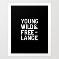 YOUNG WILD & FREELANCE Art Print