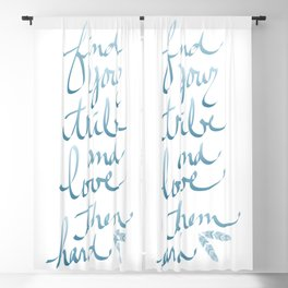 Find Your Tribe and Love Them Hard Hand-Drawn Lettering Blackout Curtain