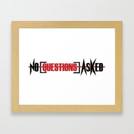No Questions Asked Framed Art Print