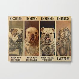 Tattoo Addicts Tattooed Bulldog Be Badass Metal Print