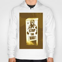 grafitti Hoodies featuring STOP THE WAR !!! by Die Farbenfluesterin