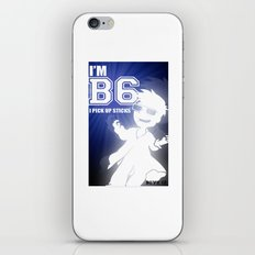 I'm B6 I pick up sticks  (boyz 12) iPhone & iPod Skin