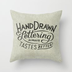 hand drawn lettering ALWAYS tastes better Throw Pillow