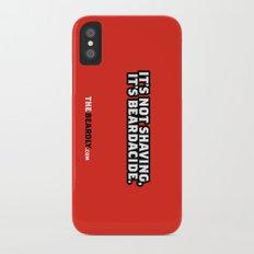 IT'S NOT SHAVING. IT'S BEARDACIDE. iPhone X Slim Case