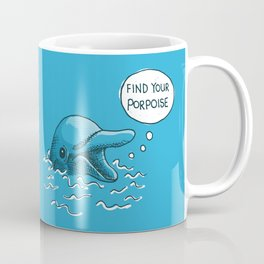Find Your Porpoise Coffee Mug