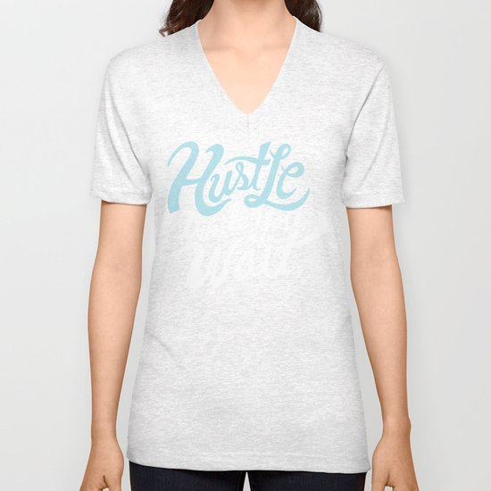 Hustle While You Wait Unisex V-Neck
