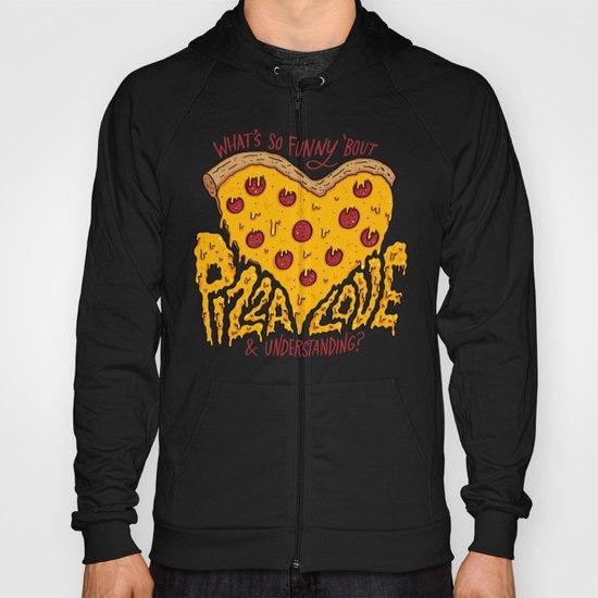 Pizza Love & Understanding Hoody