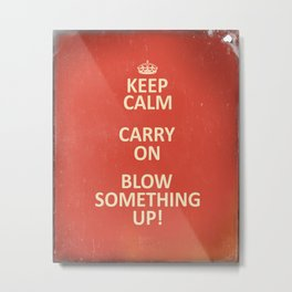 Keep Calm...Destroy! Metal Print