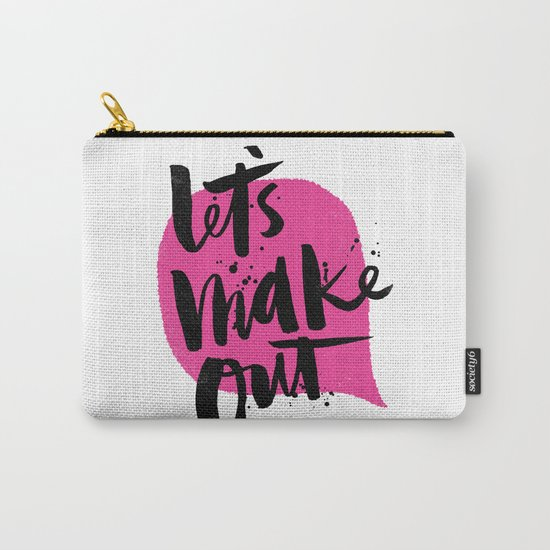Let's make out Carry-All Pouch