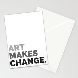 ART MAKES CHANGE. Stationery Cards