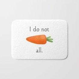 I Do Not Carrot All Bath Mat