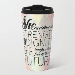 Proverbs 31 She is...  Travel Mug