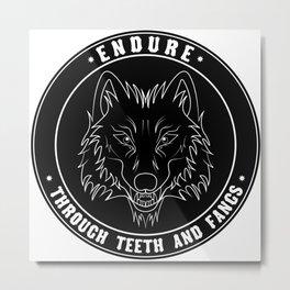 Endure through teeth and fangs Metal Print