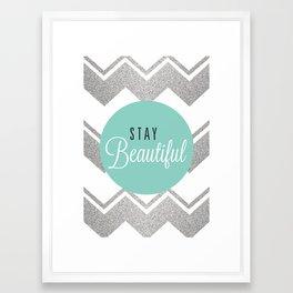 Stay Beautiful Framed Art Print