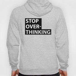 stop over-thinking Hoody