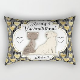 Ready for Unconditional Love from Pets Rectangular Pillow