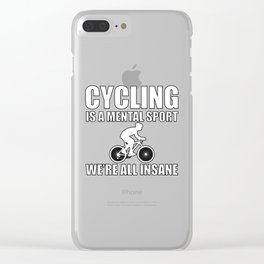 Cycling A Mental Sport Bike National Trails Day Bike Trail product Clear iPhone Case