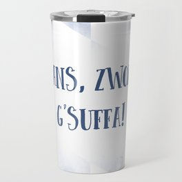 Bavarian Dialect OANS, ZWOA, G'SUFFA Travel Mug