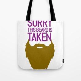 Sorry this Beard is Taken Tote Bag