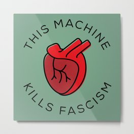 This Machine Kills Fascism Metal Print
