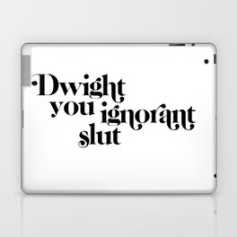 dwight you ignorant slut Laptop & iPad Skin