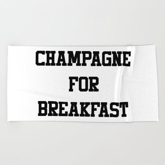 Champagne For Breakfast Beach Towel