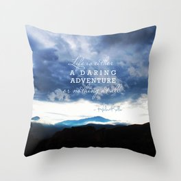 Life is either a daring adventure or nothing at all. - Helen Keller Quote Throw Pillow