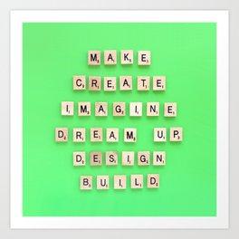Make Create Imagine Art Print