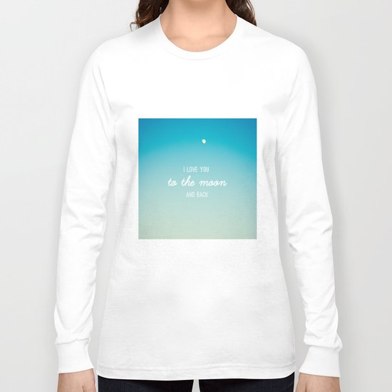 I Love You to the Moon and Back Long Sleeve T-shirt