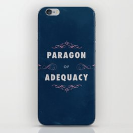 Paragon of Adequacy iPhone Skin