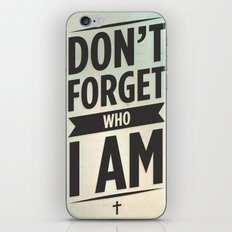 don't forget who I am iPhone & iPod Skin