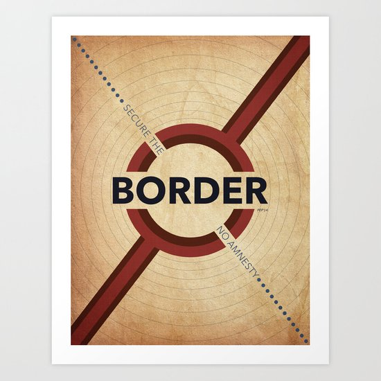 Secure The Border Art Print