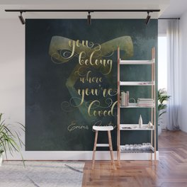 You belong where you're loved. Emma Carstairs. Lady Midnight. Wall Mural