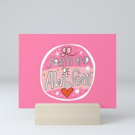 Go Forth and Be Awesome Mini Art Print