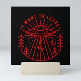 i want to leave Mini Art Print