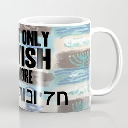 Not Only Jewish Coffee Mug