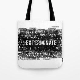 Exterminate 1 Tote Bag